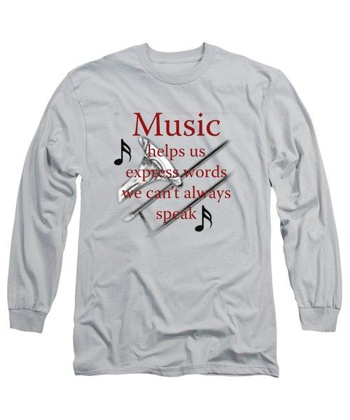 Trombone Music Expresses Words Long Sleeve T-Shirt by M K  Miller