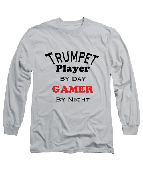 Trumpet Player By Day Gamer By Night 5628.02 Long Sleeve T-Shirt by M K  Miller