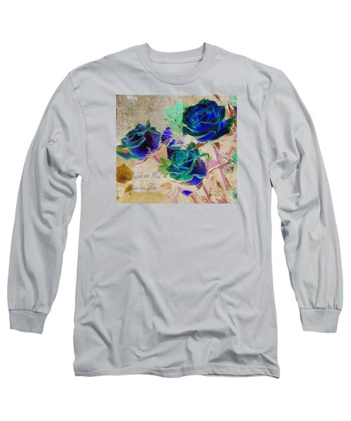 Violets Are Red- Roses Are Blue Long Sleeve T-Shirt