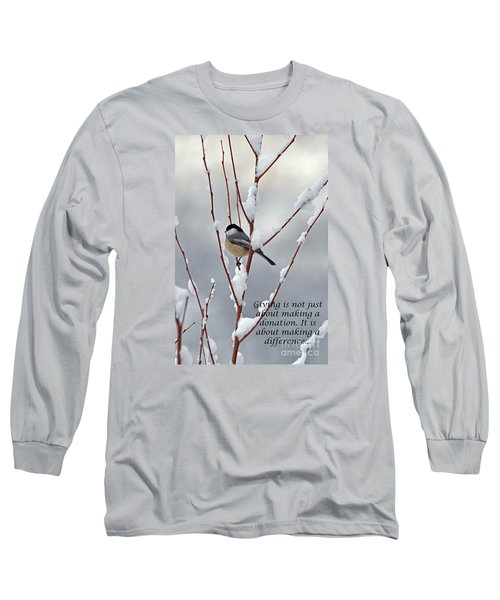 Long Sleeve T-Shirt featuring the photograph Winter Chickadee Giving by Diane E Berry