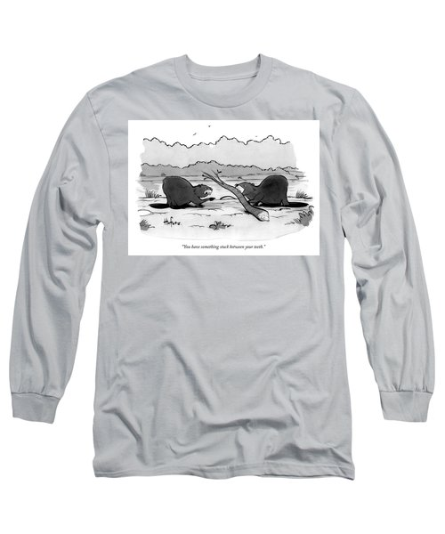 You Have Something Stuck Between Your Teeth Long Sleeve T-Shirt