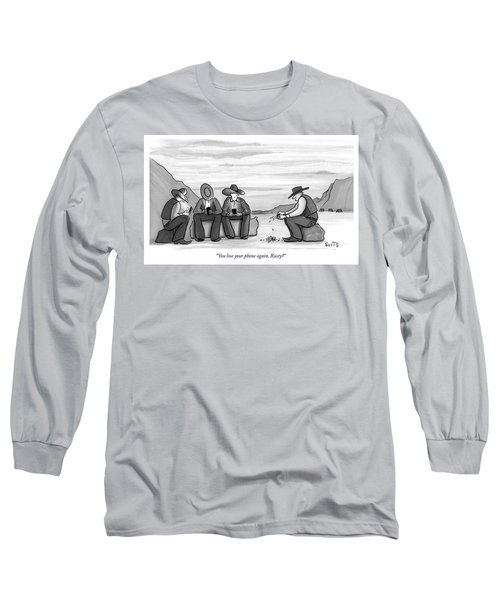 You Lose Your Phone Again Long Sleeve T-Shirt