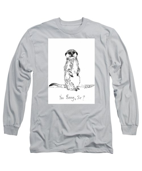 You Rang, Sir? Long Sleeve T-Shirt by Denise Fulmer