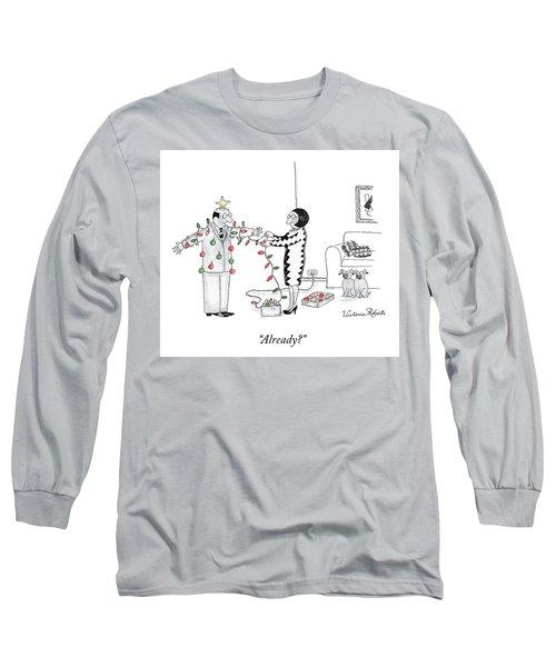 Already Long Sleeve T-Shirt