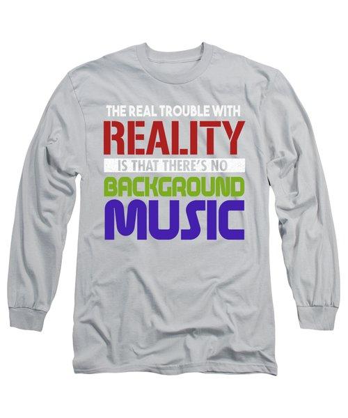 Background Music Long Sleeve T-Shirt