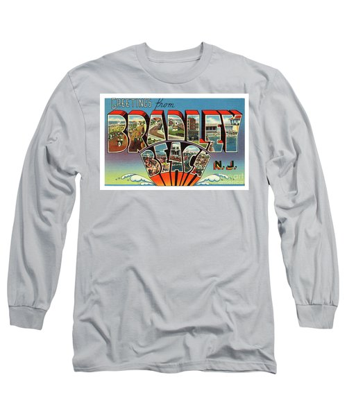 Bradley Beach Greetings Long Sleeve T-Shirt