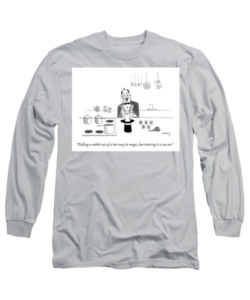 Braising It Is An Art Long Sleeve T-Shirt