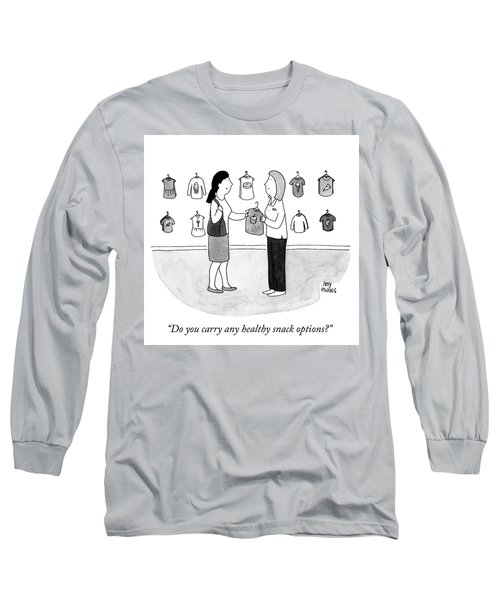 Do You Carry Any Healthy Snack Options Long Sleeve T-Shirt