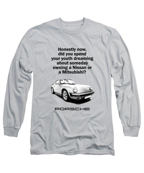 Dreaming Of A Porsche Long Sleeve T-Shirt