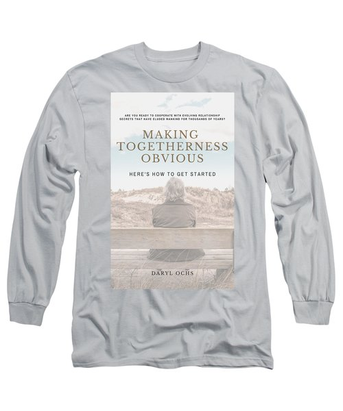 Making Togetherness Obvious Long Sleeve T-Shirt
