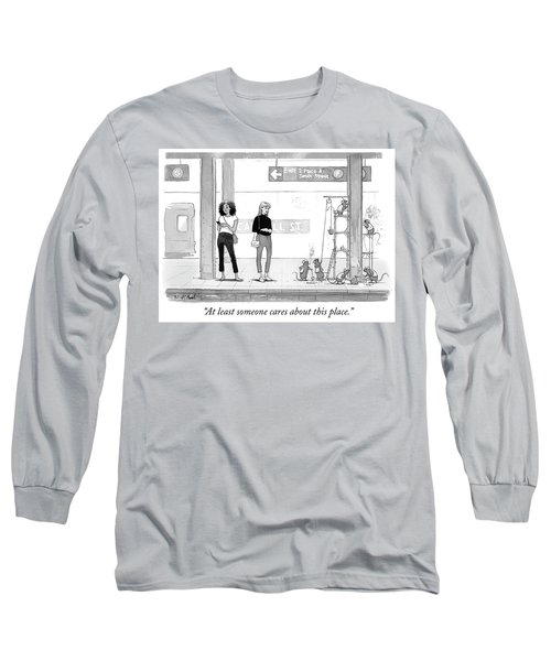 Someone Cares About This Place Long Sleeve T-Shirt
