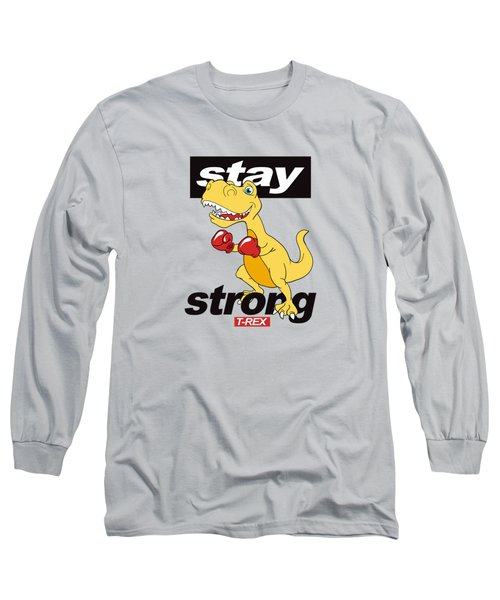 Stay Strong - Baby Room Nursery Art Poster Print Long Sleeve T-Shirt