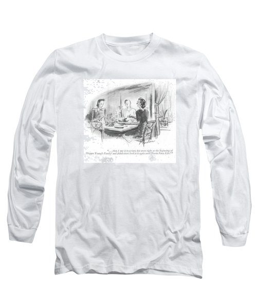 . . . Then I Put It In A Very Hot Oven Right Long Sleeve T-Shirt
