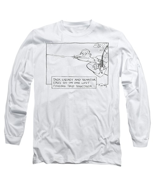 Dick Cheney And Senator Enzi Go On One Last Long Sleeve T-Shirt