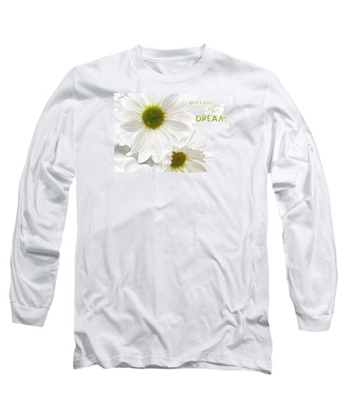 Dreams With Message Long Sleeve T-Shirt