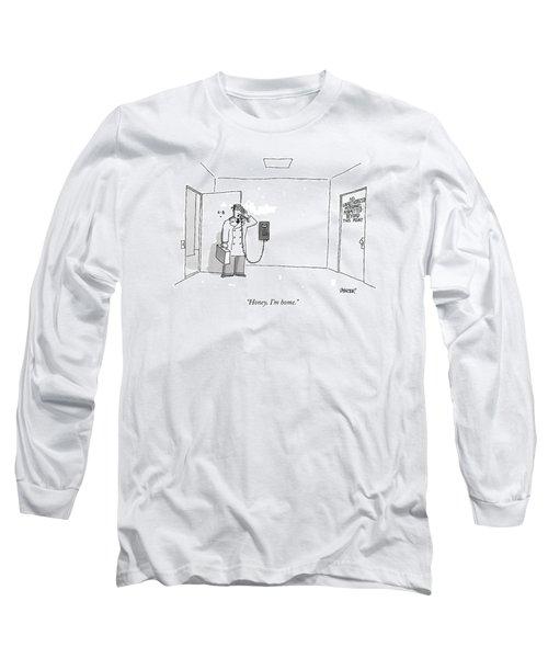 Honey, I'm Home Long Sleeve T-Shirt