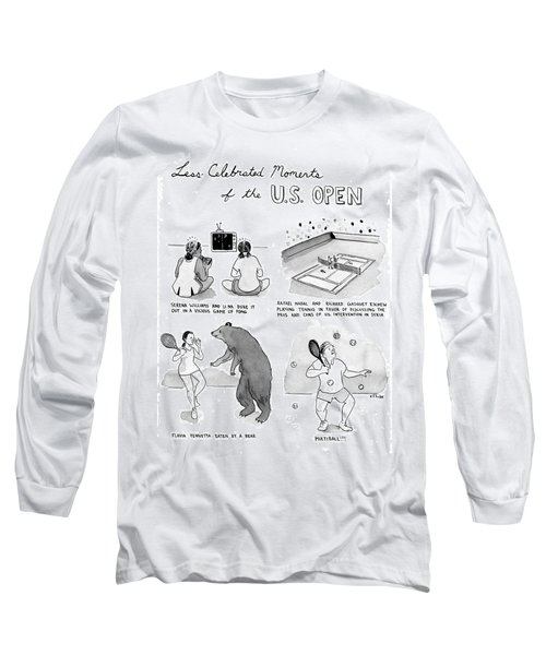 Less Celebrated Moments Of The Us Open Long Sleeve T-Shirt