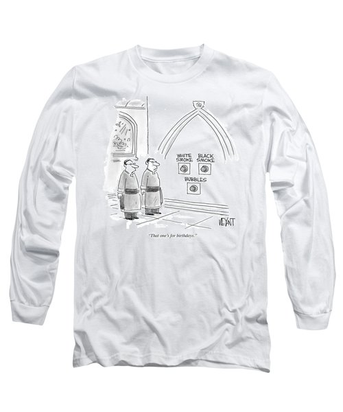 That One's For Birthdays Long Sleeve T-Shirt