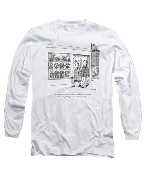 Unbelievable - Lohri's Not Even Long Sleeve T-Shirt