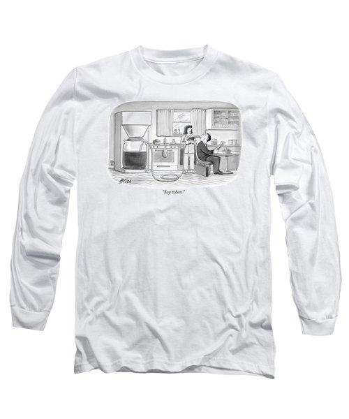 Say When Long Sleeve T-Shirt