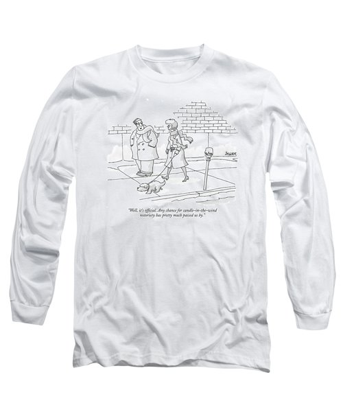 Well, It's Official. Any Chance Long Sleeve T-Shirt by Jack Ziegler