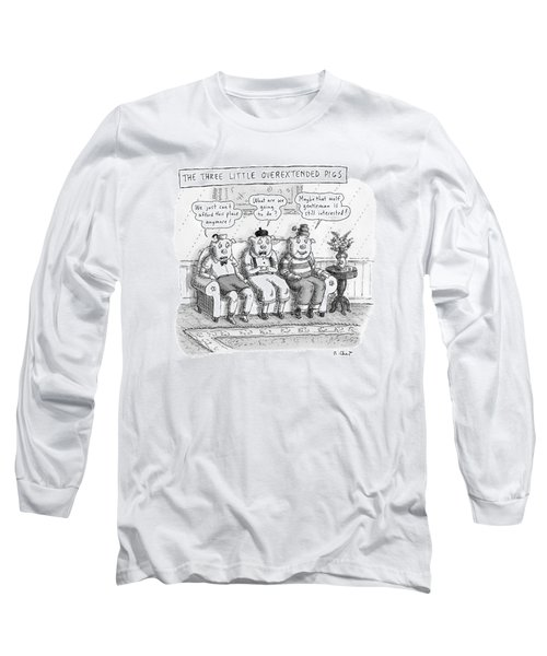 The Three Little Overextended Pigs Long Sleeve T-Shirt