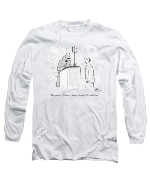 We Only Ask That You Be Discreet Long Sleeve T-Shirt