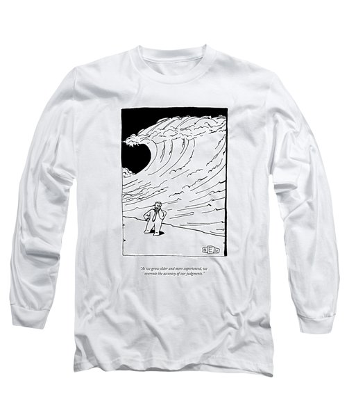As We Grow Older And More Experienced Long Sleeve T-Shirt