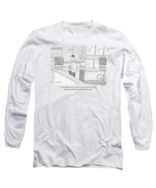 I Wish There Was A Way To Get Out Of The City Long Sleeve T-Shirt