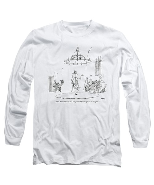 Mrs. Porterhouse And Her Pianist Have Agreed Long Sleeve T-Shirt