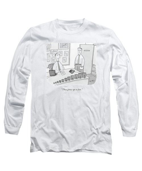 They Grow Up So Fast Long Sleeve T-Shirt