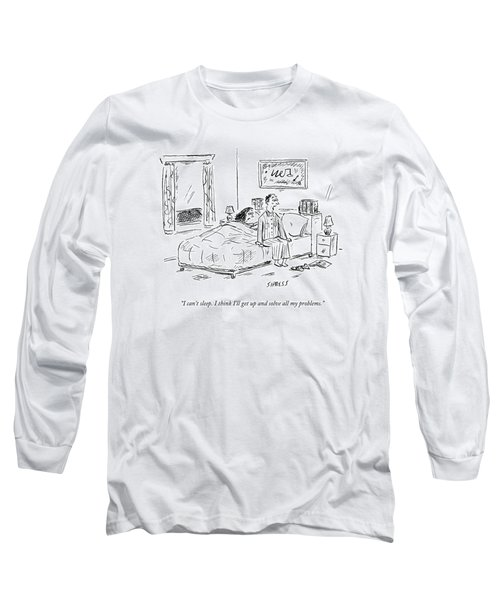 I Can't Sleep. I Think I'll Get Up And Solve All Long Sleeve T-Shirt