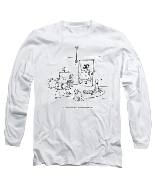 Close-order Drill! Everybody Fall In! Long Sleeve T-Shirt
