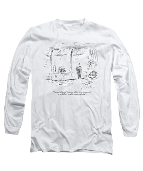 You Can't Please All The People All The Time Long Sleeve T-Shirt