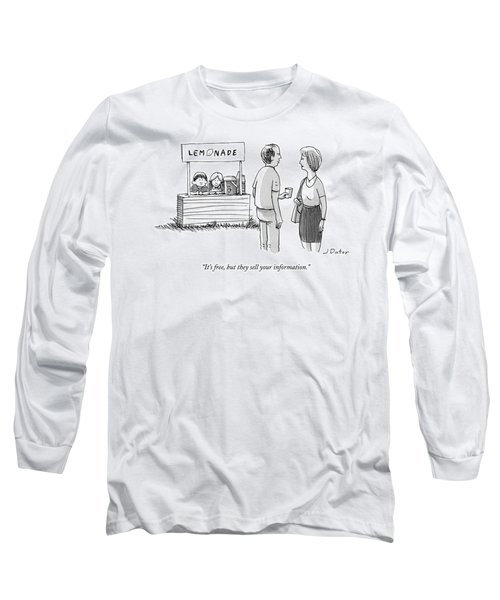 It's Free But They Sell Your Information Long Sleeve T-Shirt