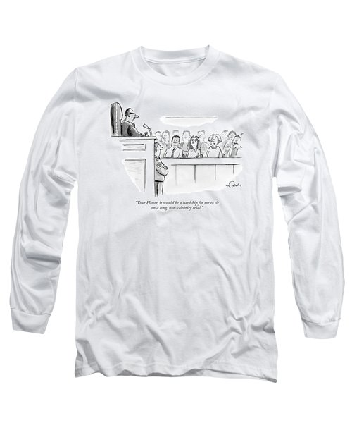 Your Honor, It Would Be A Hardship For Me To Sit Long Sleeve T-Shirt