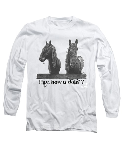 Long Sleeve T-Shirt featuring the drawing Hay How U Doin by Marianne NANA Betts