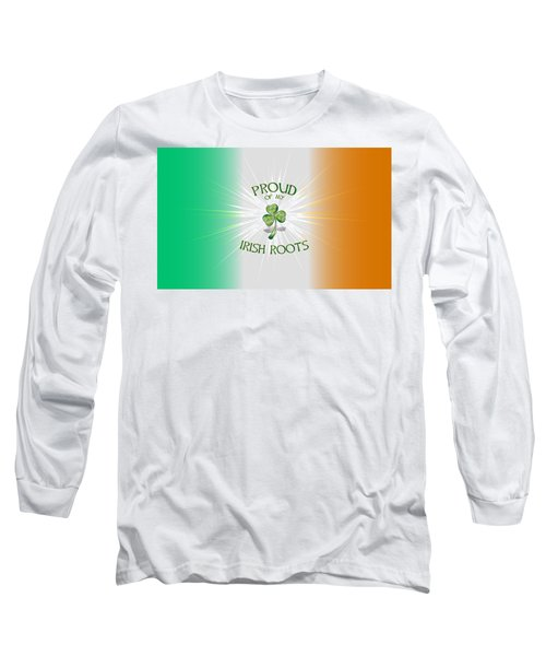 Proud Of My Irish Roots Long Sleeve T-Shirt by Ireland Calling
