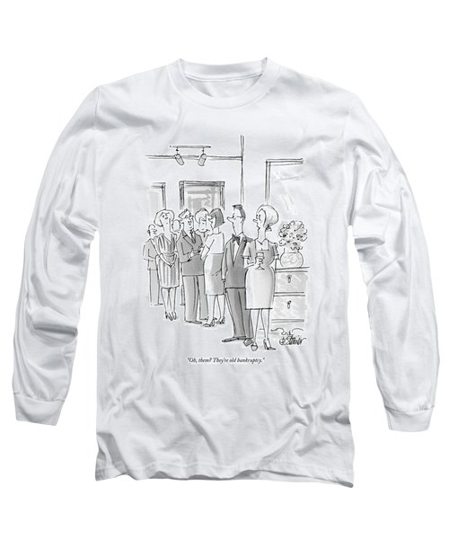Oh, Them? They're Old Bankruptcy Long Sleeve T-Shirt