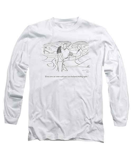 Every New Car Comes With Your Own Backyard Long Sleeve T-Shirt