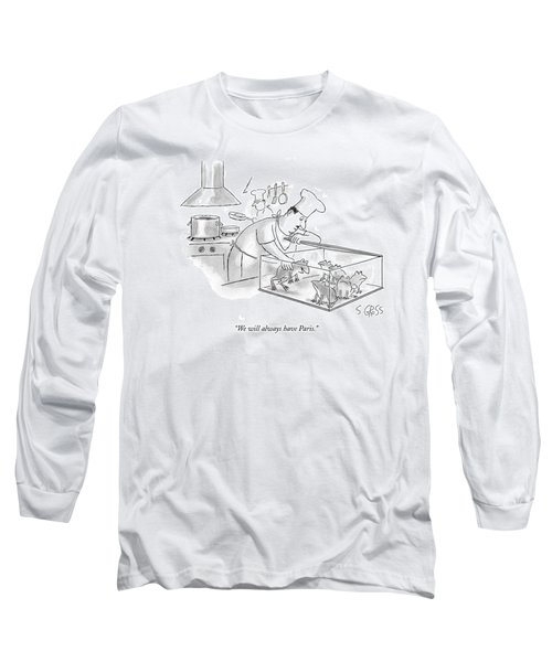 We Will Always Have Paris Long Sleeve T-Shirt