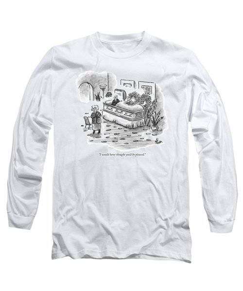 I Would Have Thought You'd Be Pleased Long Sleeve T-Shirt