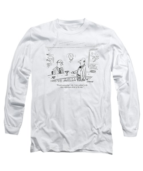 Finish Every Drop - The 5 P.m. Cocktail Long Sleeve T-Shirt