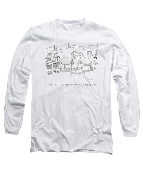 Funny - All The King's Horses Don't Seem Long Sleeve T-Shirt