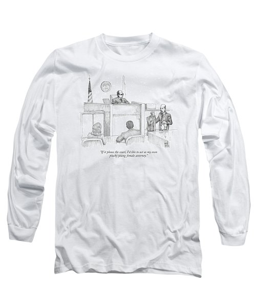 If It Please The Court Long Sleeve T-Shirt
