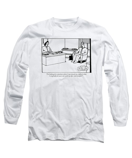 I'm Looking For A Position Where I Can Slowly Long Sleeve T-Shirt