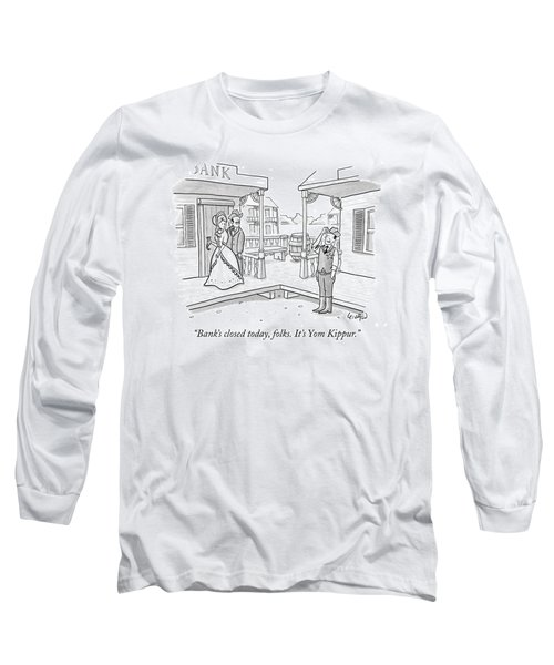 Bank's Closed Today Long Sleeve T-Shirt