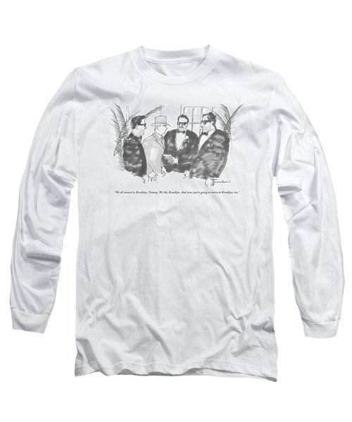We All Moved To Brooklyn Long Sleeve T-Shirt