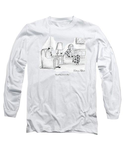 I'm Selling You On Ebay Long Sleeve T-Shirt