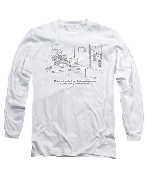 And We Will Absolutely Start Lending Long Sleeve T-Shirt